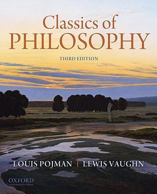 Classics of Philosophy By Pojman, Louis P./ Vaughn, Lewis