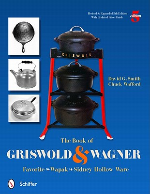 The Book of Griswold & Wagner By Smith, David G./ Wafford, Chuck
