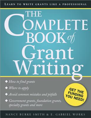 The Complete Book of Grant Writing By Smith, Nancy/ Works, E.